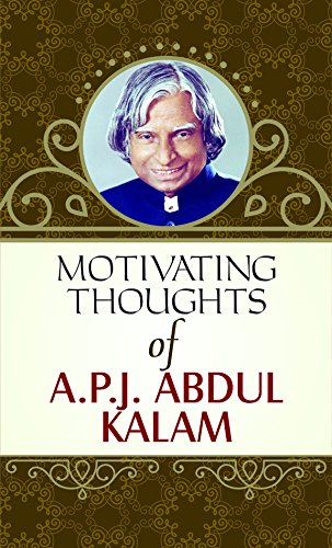 Motivating Thoughts of APJ Abdul Kalam By Raghav | APJ ABDUL KALAM BESTSELLER KINDLE EBOOK & PAPERBACK BOOK INDIA BUY KNOW
