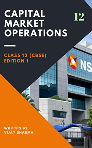 Capital Market Operations NSE Financial Management, National Stock Exchange ( 12th Class CBSE book)