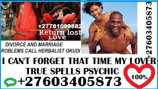 UNFORGETTABLE LOVE MARRIAGE SPELLS SPIRITUAL HERBALIST +27603405873