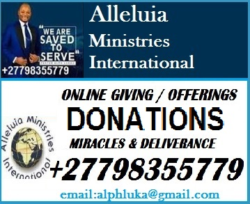 Alleluia Ministries International Online Giving Offering / AMI- +27798355779